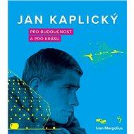 Jan Kaplický - Kniha