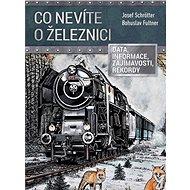 Co nevíte o železnici - Kniha