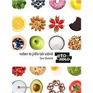 Neber to jídlo tak vážně - Kniha