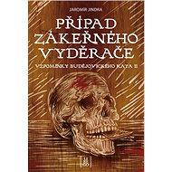 Případ zákeřného vyděrače: Vzpomínky budějovického kata II - Kniha