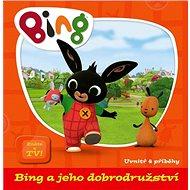 Bing a jeho dobrodružství: Uvnitř 4 příběhy