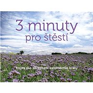 3 minuty pro štěstí: Kniha pro zachycení každodenní krásy - Kniha