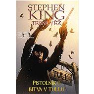 Temná věž Pistolník Bitva v Tullu - Kniha