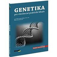 Genetika pro všeobecné praktické lékaře - Kniha