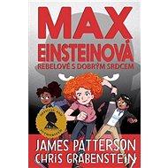 Max Einsteinová Rebelové s dobrým srdcem - Kniha