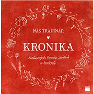 Náš Tradinář - Kronika rodinných tradic, svátků a radostí - Kniha