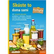 Skúste to doma sami Kuchyňa - Kniha