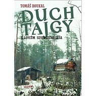 Duch tajgy: K lovcům severského lesa - Kniha