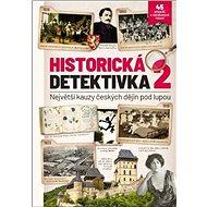 Historická detektivka 2: Největší kauzy českých dějin pod lupou - Kniha