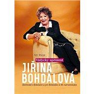 Vždycky upřímná Jiřina Bohdalová: Osobnosti o Bohdalce a pro Bohdalku k 90. narozeninám