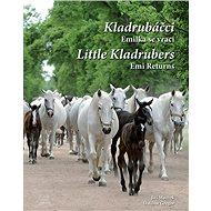 Kladrubáčci Emilka se vrací: Little Kladrubers Emi Returns - Kniha