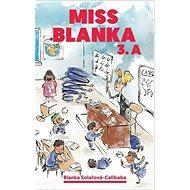 Miss Blanka 3.A - Kniha