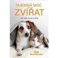 Tajemná moc zvířat: Oni vědí, my jen tušíme - Kniha