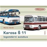 Karosa Š 11 Legendární autobus - Kniha