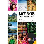 Latinos: aneb Má dvě srdce - Kniha