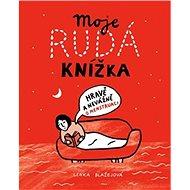 Moje rudá knížka: Hravě a nevážně o menstruaci