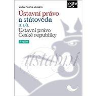Ústavní právo a státověda II. díl: Ústavní právo České republiky - Kniha