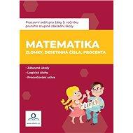 Pracovní sešit Matematika 6 Zlomky, desetinná čísla, procenta - Kniha