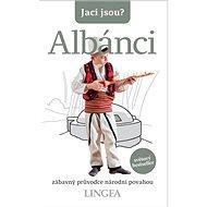 Jací jsou? Albánci - Kniha