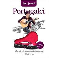 Jací jsou? Portugalci: zábavný průvodce národní povahou - Kniha