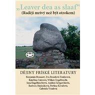 Dějiny fríské literatury: Leaver dead as sleaf (Raději mrtvý než být otrokem)