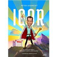 Igor: Neuveriteľné príbehy chrabrého vládcu a jeho družiny - Kniha