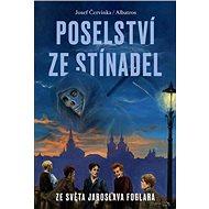Poselství ze Stínadel: Ze světa Jaroslava Foglara