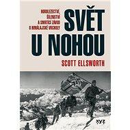 Svět u nohou: Horolezectví, šílenství a smrtící závod o himálajské vrcholy - Kniha
