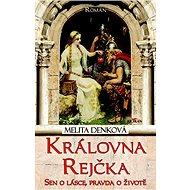 Královna Rejčka: Sen o lásce, pravda o životě - Kniha