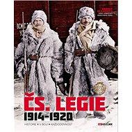 Čs. Legie 1914-1920: Historie - V boji - Každodennost - Kniha