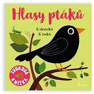 Hlasy ptáků: Zvuková knížka - Kniha