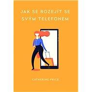 Jak se rozejít se svým telefonem - Kniha