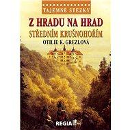 Z hradu na hrad středním Krušnohořím - Kniha