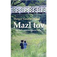 Mazl tov: Má léta u ortodoxní židovské rodiny - Kniha