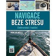 Navigace beze stresu: Elektronická i tradiční - Kniha