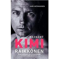 Neznámý Kimi Räikkönen: První a poslední autorizovaná kniha o mistru světa formule 1 - Kniha