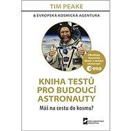 Kniha testů pro budoucí astronauty: Máš na cestu do kosmu? - Kniha