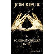 Jom Kipur: a poslední německý rytíř - Kniha