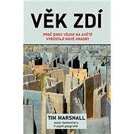 Věk zdí: Proč dnes všude na světě vyrůstají nové hradby - Kniha