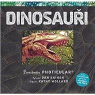 Dinosauři: Živá kniha PHOTICULAR - Kniha