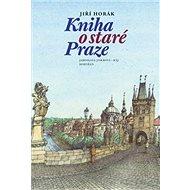 Kniha o staré Praze - Kniha