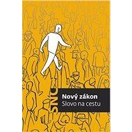 Nový zákon: Slovo na cestu - Kniha