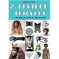 2. Lexikon tribalových motivů tetování