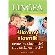 Nemecko-slovenský slovensko-nemecký šikovný slovník: ...nielen do školy