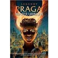 Legendy Praga mater urbium - Kniha