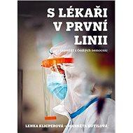 S lékaři v první linii: reportáž z českých nemocnic - Kniha