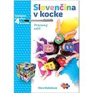 Slovenčina v kocke - Pracovný zošit: Opakujeme si učivo 4. ročníka - Kniha
