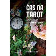 Čas na tarot: aneb 111 tipů pro výklad tarotu pro začátečníky a pokročilé - Kniha