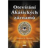Otevírání Ákášických záznamů: Jak se setkat se Strážci Ákášických záznamů a objevit poslání své duše - Kniha