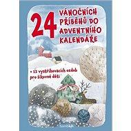 24 vánočních příběhů do adventního kalendáře: + 12 vystřihovacích ozdob pro šikovné děti - Kniha